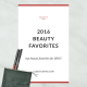 Best of Beauty: 2016 Skincare + Body Favorites