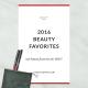 Best of Beauty: 2016 Makeup Favorites