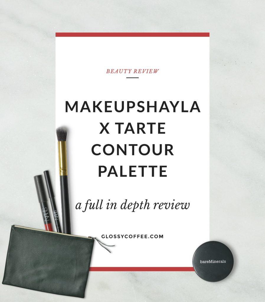 MakeupShayla x Tarte Contour Palette Review
