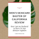 Skincare For Men: Baxter of California Review