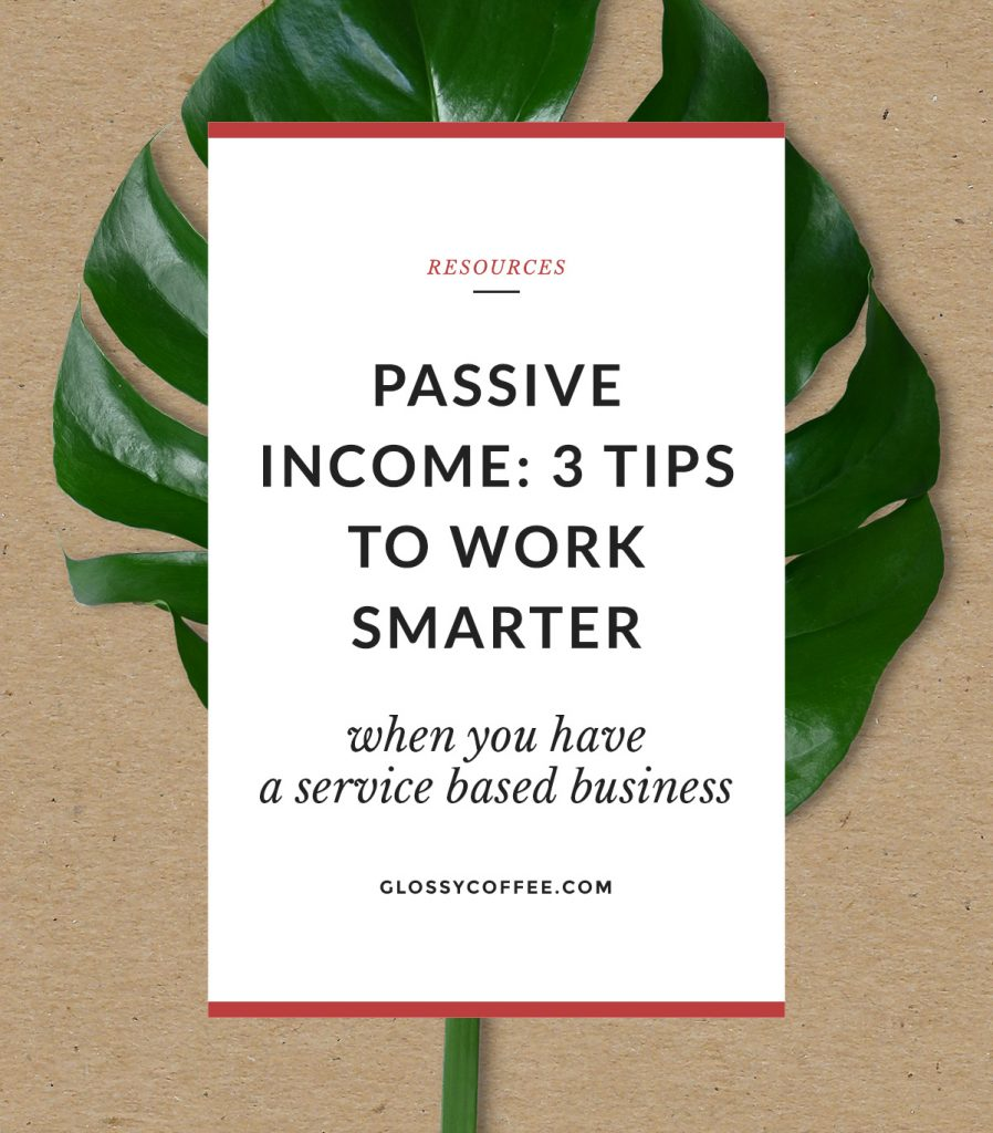 Passive Income: 3 Tips To Work Smarter